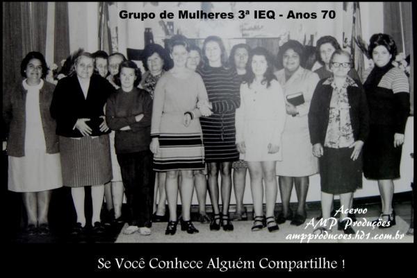 Grupo de Mulheres 3ª IEQ nos anos  70