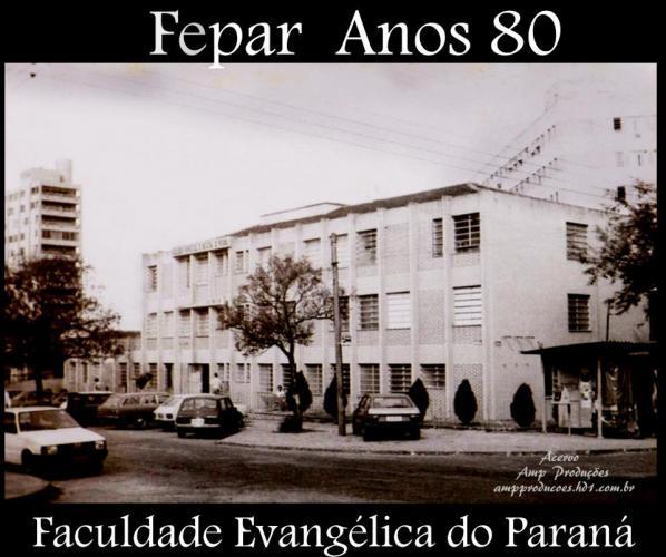 FEPAR anos 80 Faculdade Evangélica do Paraná