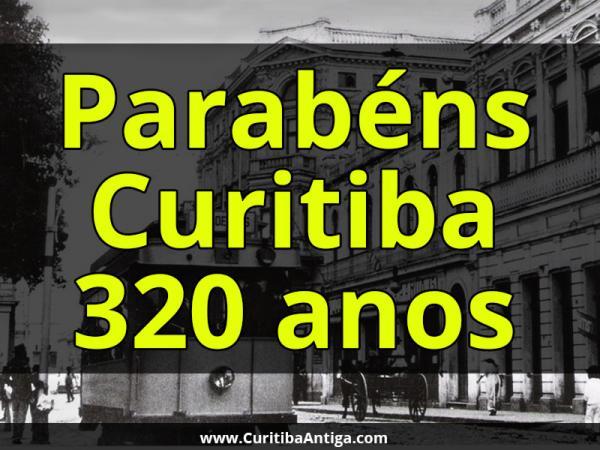 29 de Março Aniversário de Curitiba 320 Anos