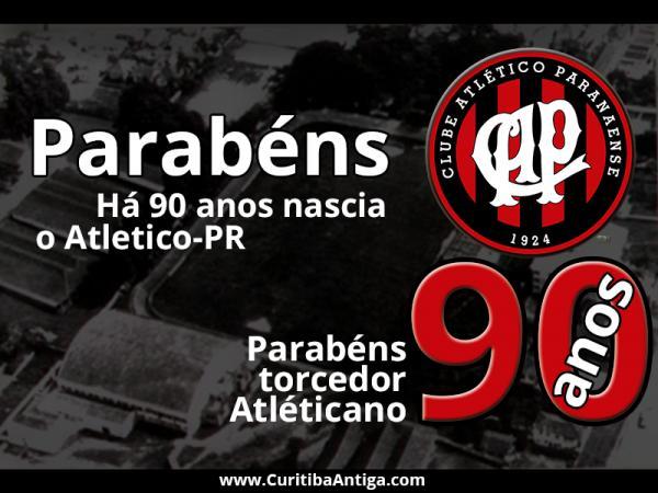 Clube Atlético Paranaense fundado em 26 de março de 1924 completa hoje 90 anos