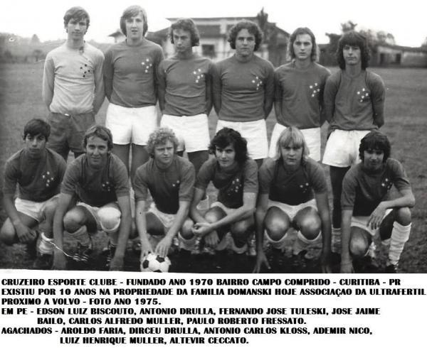 Cruzeiro Esporte Clube ano 1970 no Bairro Campo Comprido